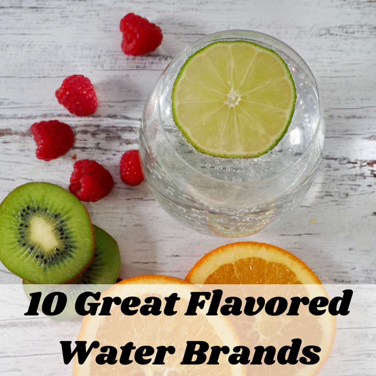 Flavored water—carbonated and uncarbonated—is all the rage now. Read on to find out my ten favorite varieties!