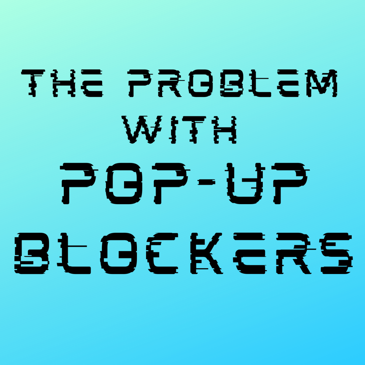 the-problem-with-popup-blockers