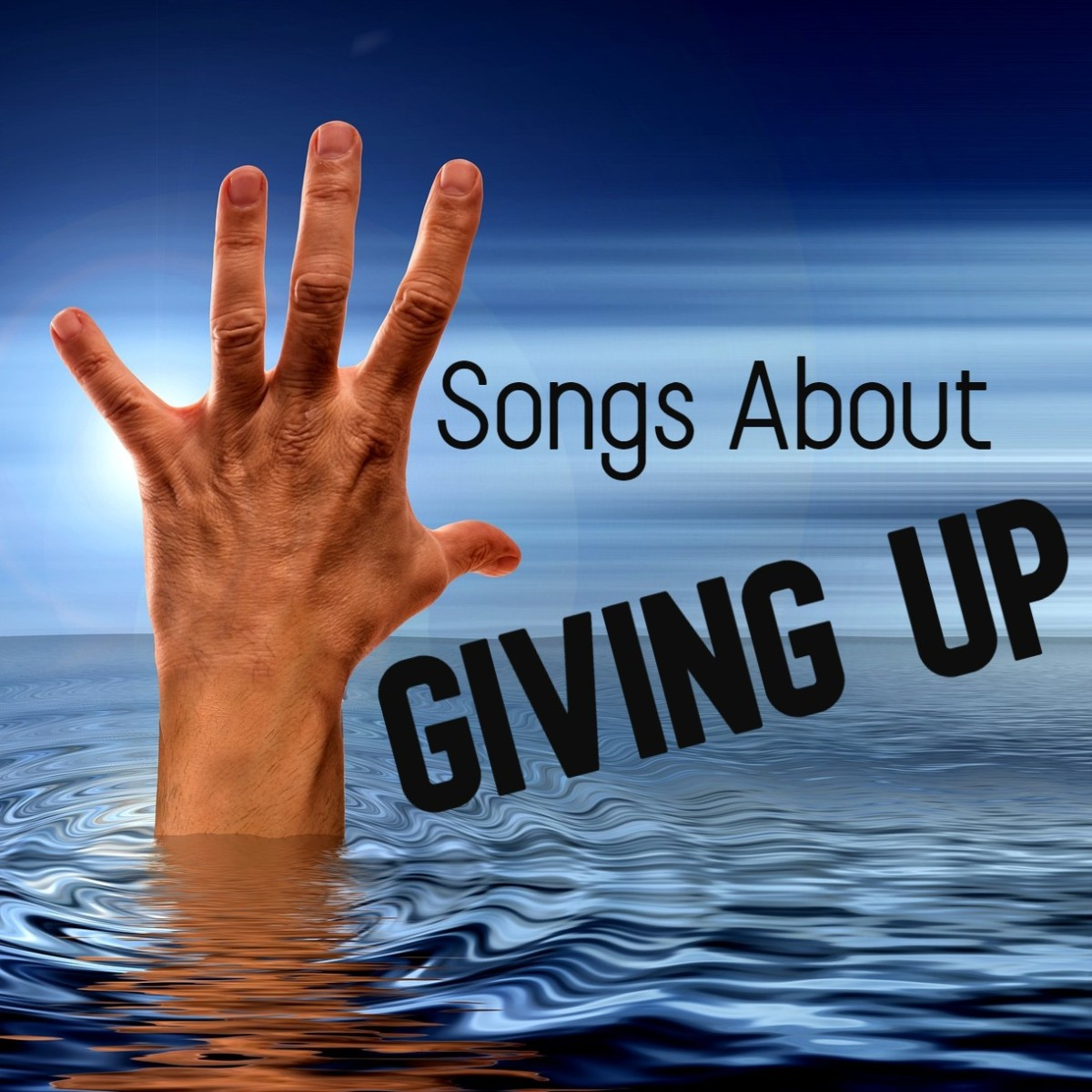 43 Songs About Giving Up