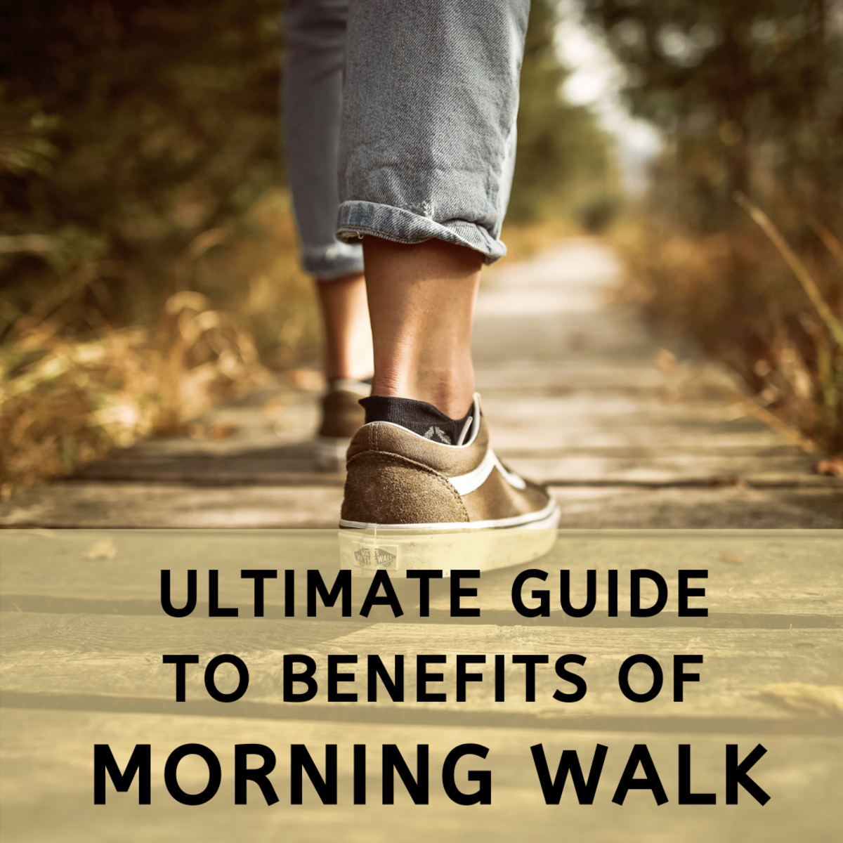 The ultimate guide to the benefits of morning walk