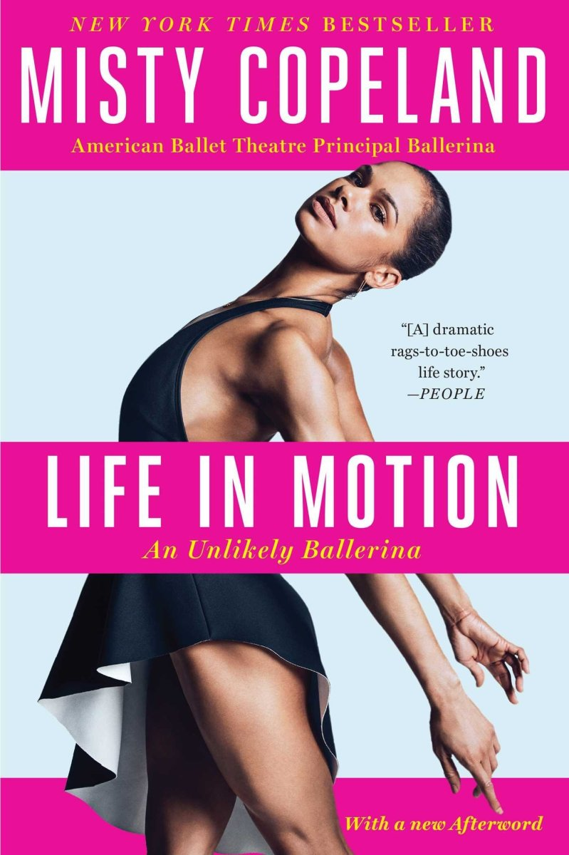 """""""Life in Motion"""" by Misty Copeland"""