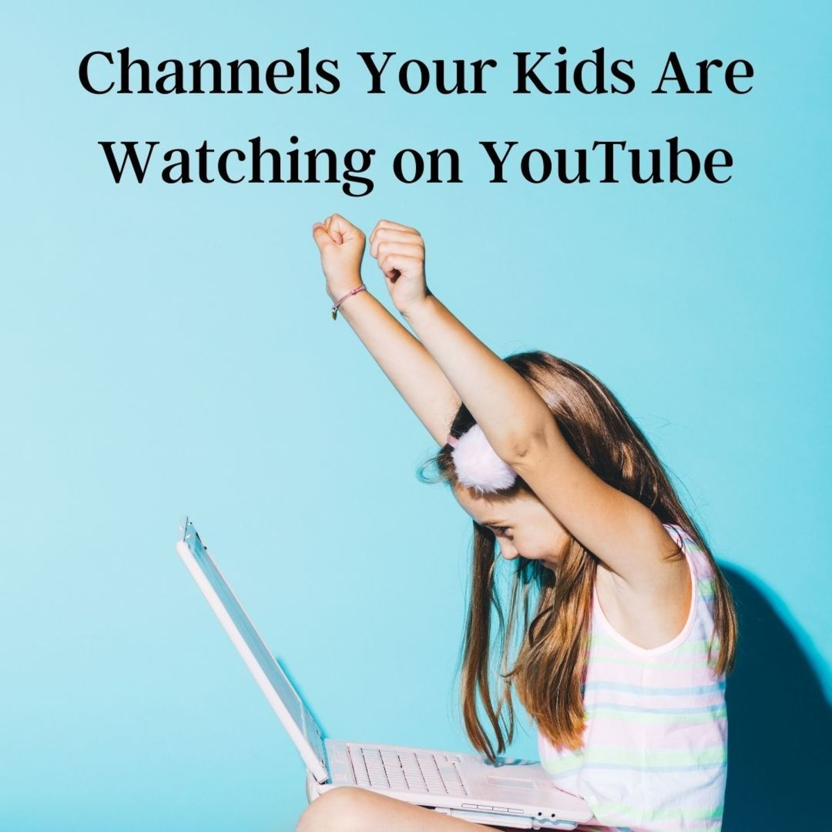 10 Channels Your Kids Are Watching on YouTube