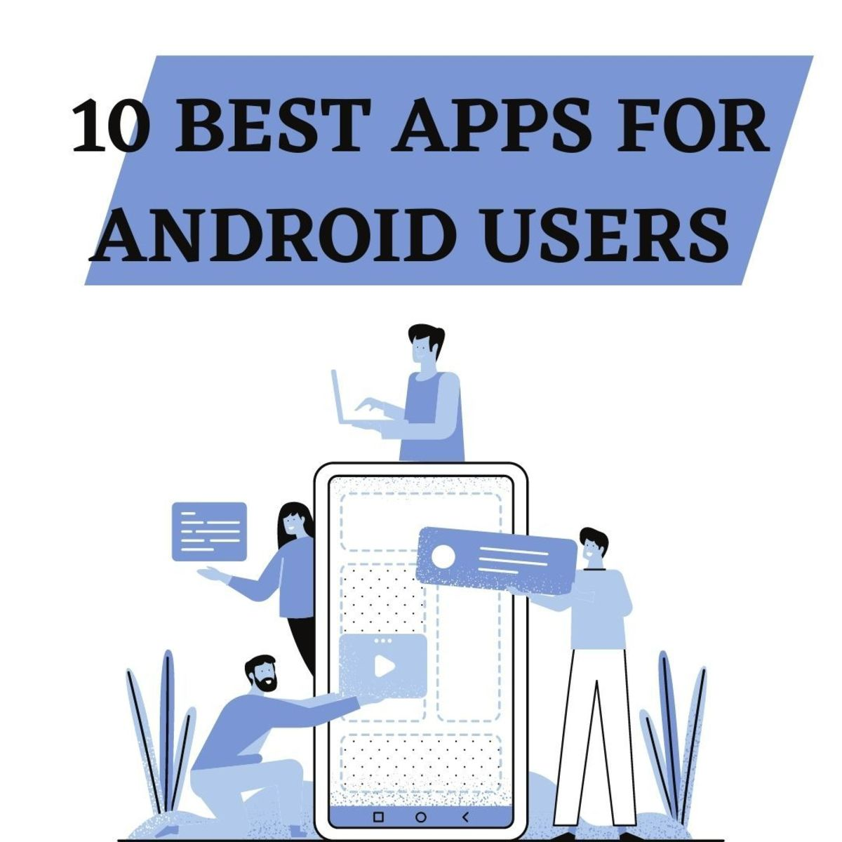 10-android-apps-everyone-should-have-in-your-mobile-phones