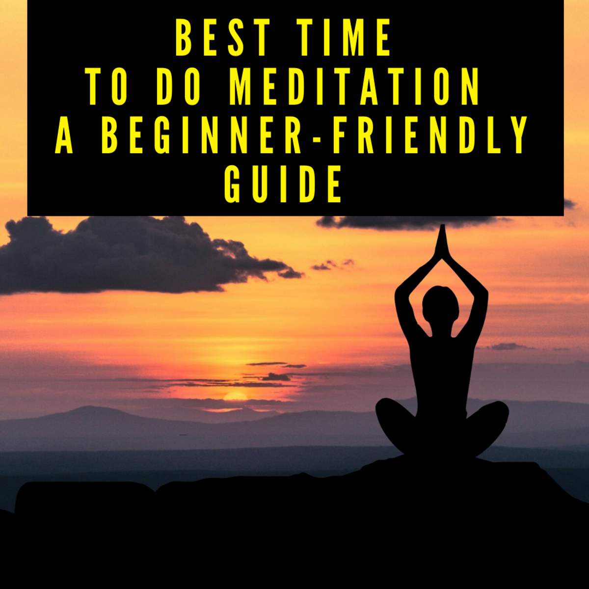 Best Time to do Meditation: A Beginner-Friendly Guide