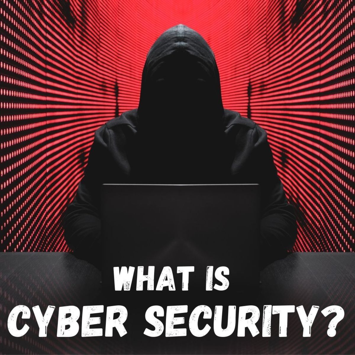 Cyber Security Explained: Everything You Need to Know