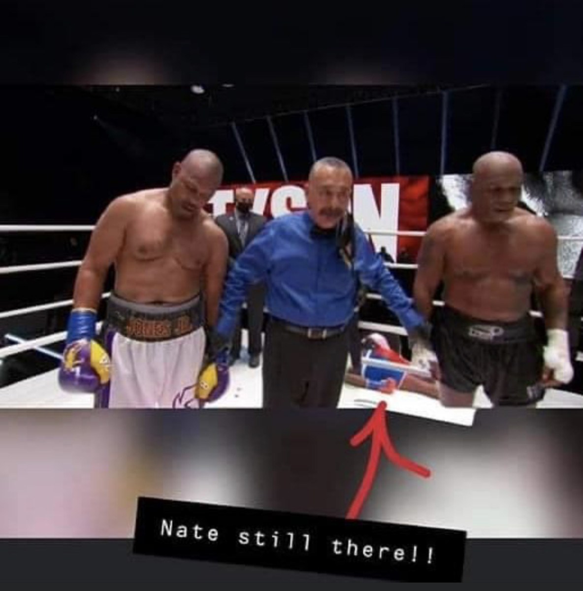 After the main event of Roy Jones Jr vs Mike Tyson, this meme insist that Nate Robinson was in the ring the entire time.