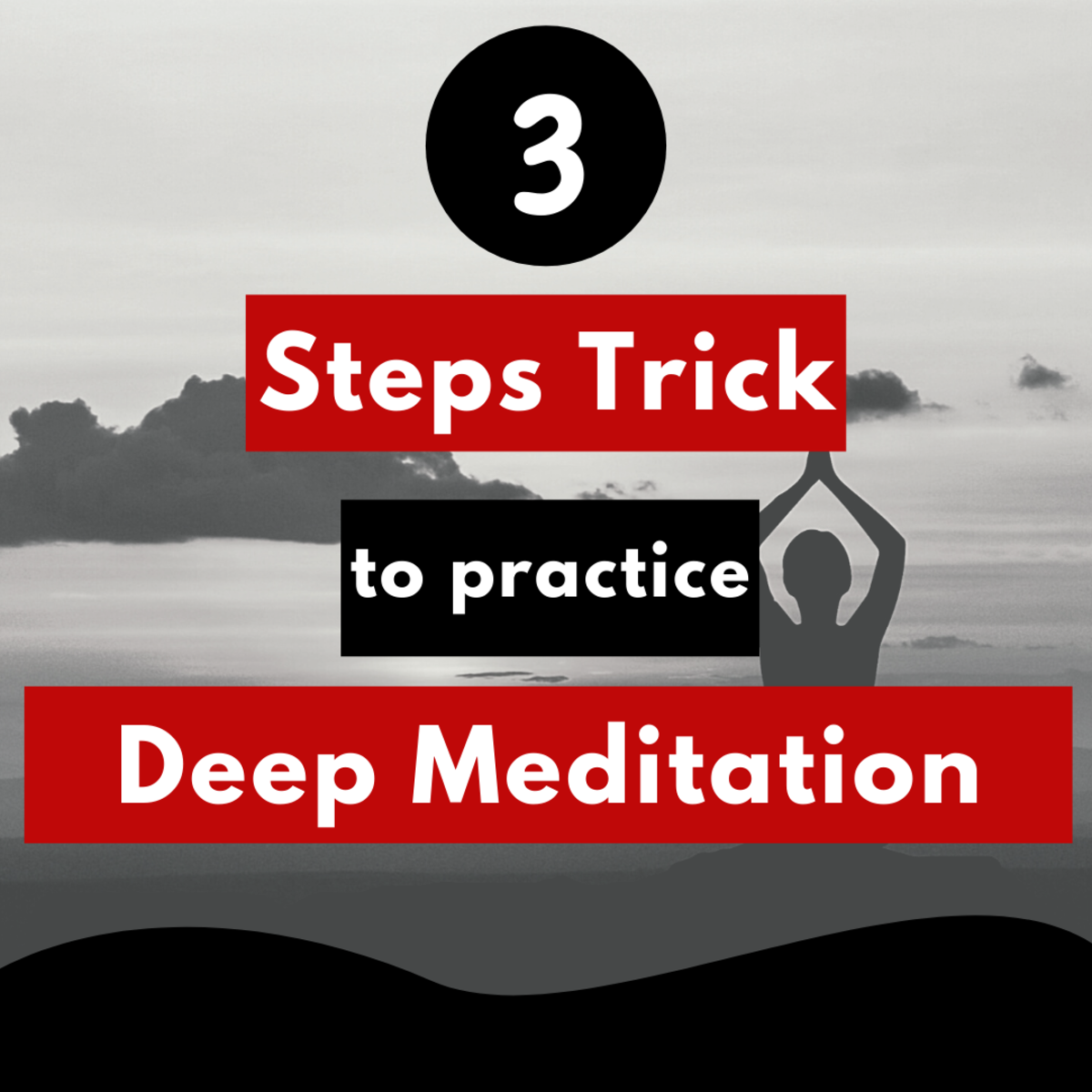 How to do deep meditation in easy to follow steps.