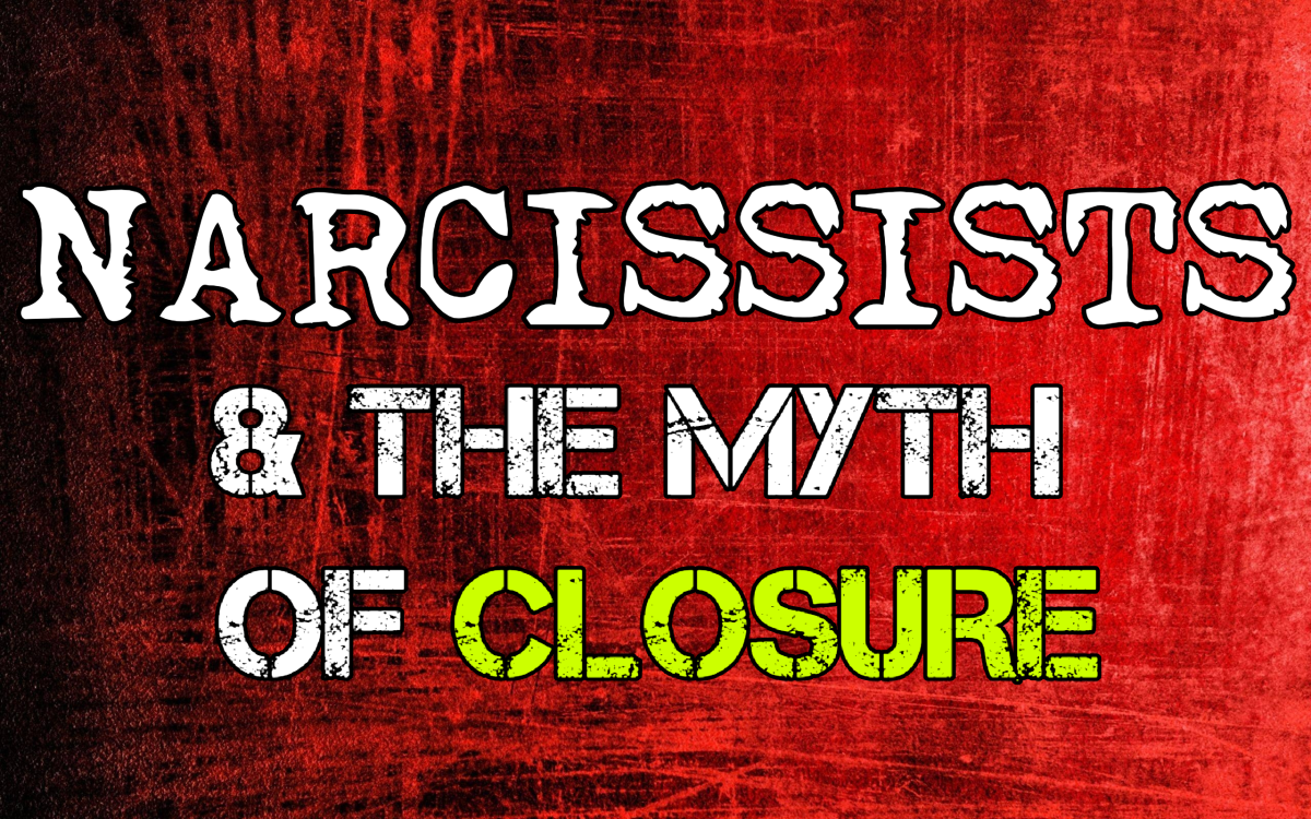 Narcissists & The Myth of Closure