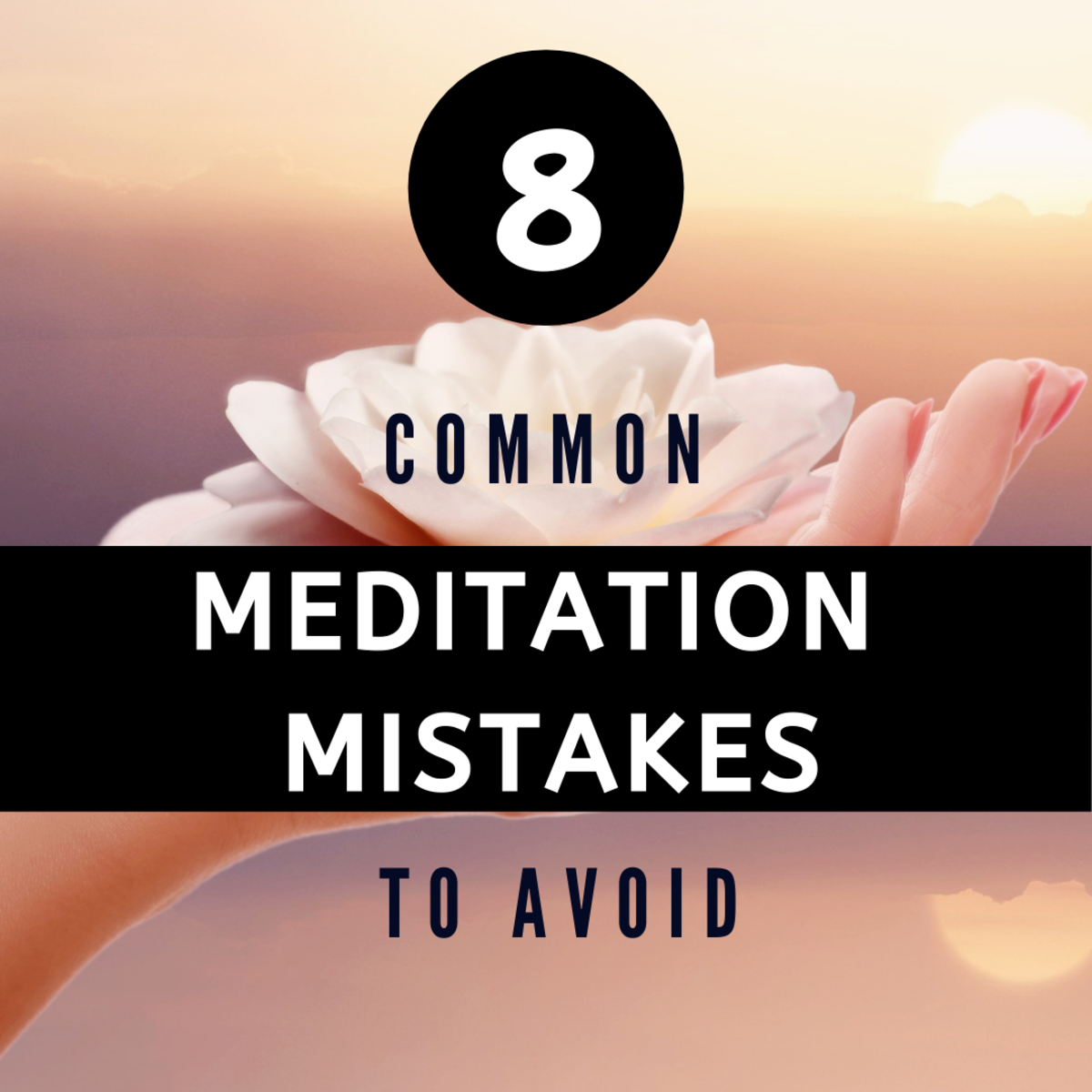 8 common meditation mistakes to avoid in your practice