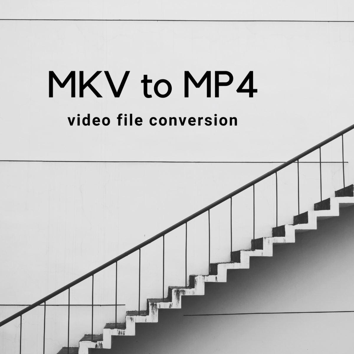 How to Convert Video Files From MKV to MP4