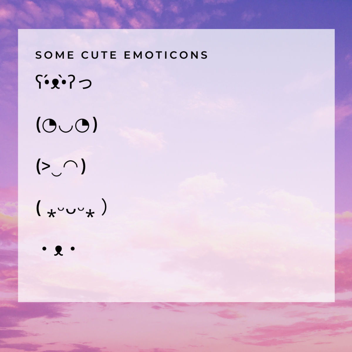Here are some super cute emoticons to inspire you!