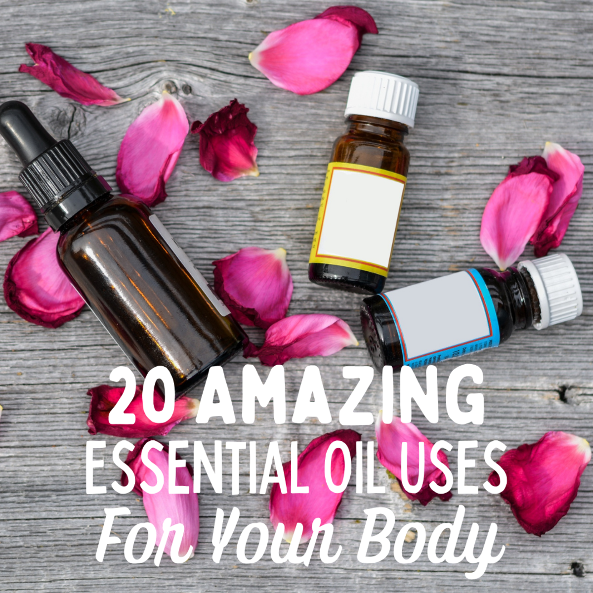 20 Amazing Essential Oil Uses for Your Body