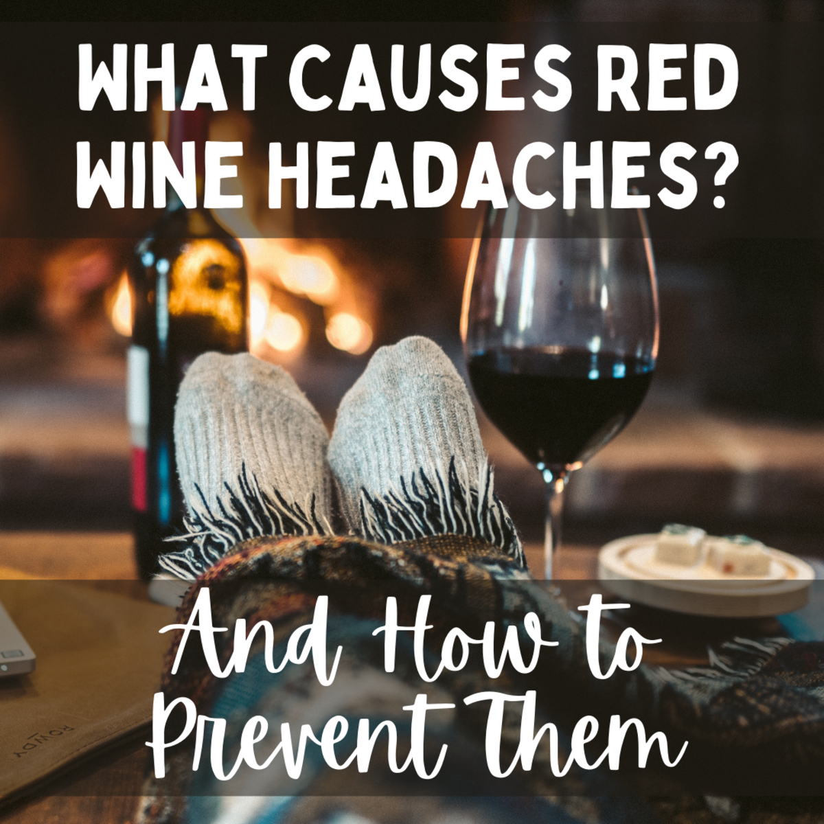 What Causes Red Wine Headaches and How to Prevent Them