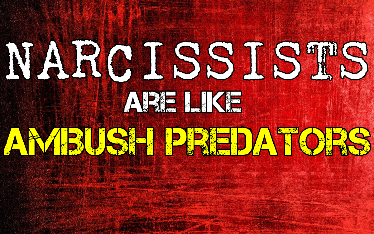 Narcissists Are Like Ambush Predators