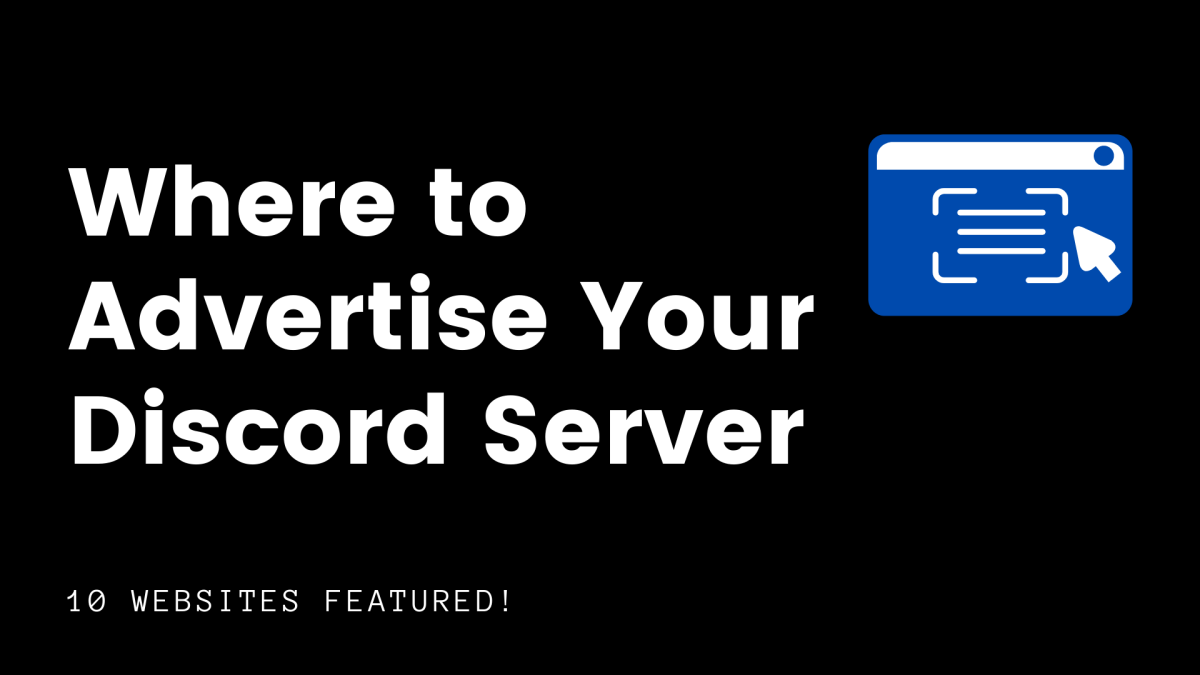 Read on to find out about some great sites where you can promote your Discord server.