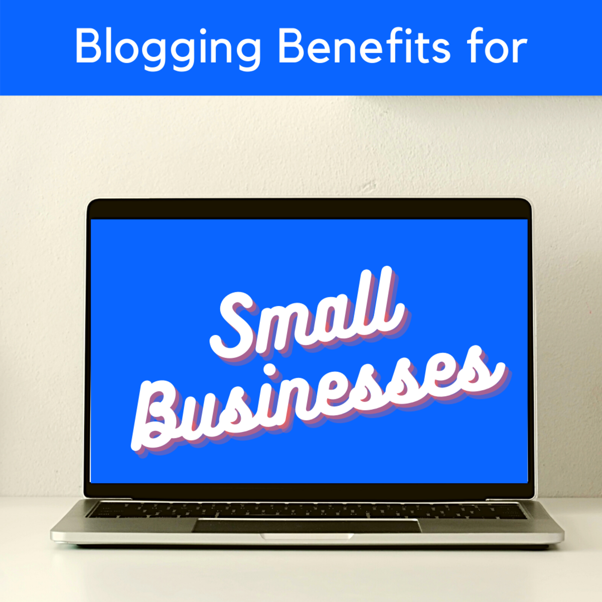 What are the benefits of blogging for small businesses?