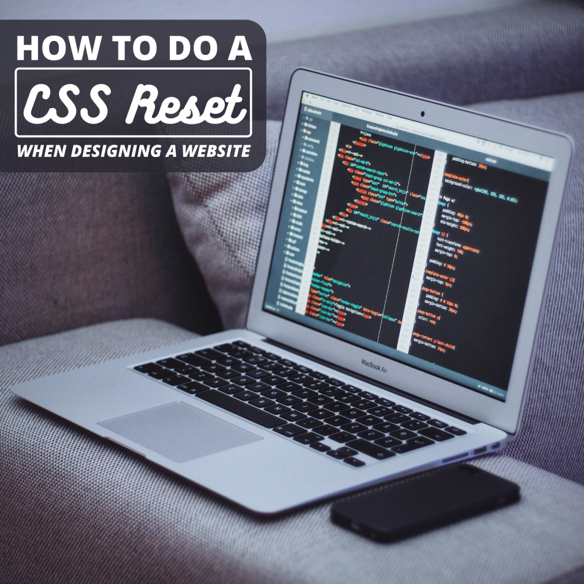 How to Do the Best CSS Reset When Designing a Website