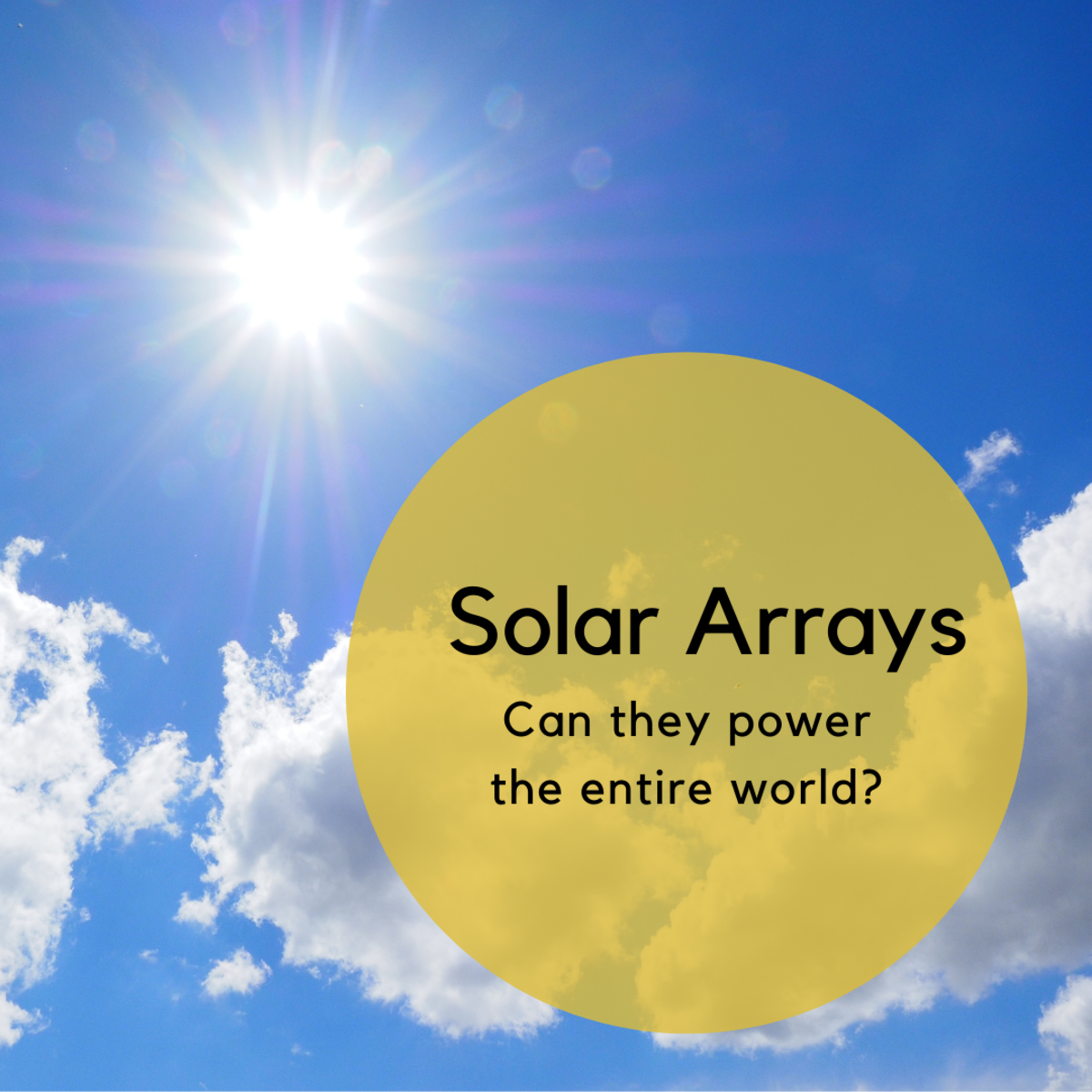 Powering the Entire World in Six Solar Arrays: Is It Possible?
