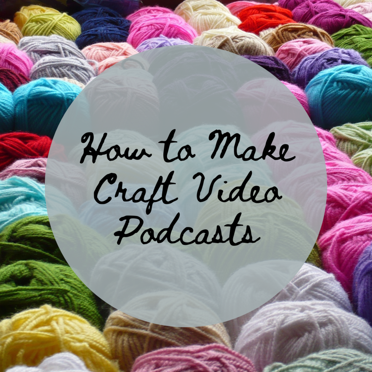 How to Make a Craft Video Podcast on YouTube