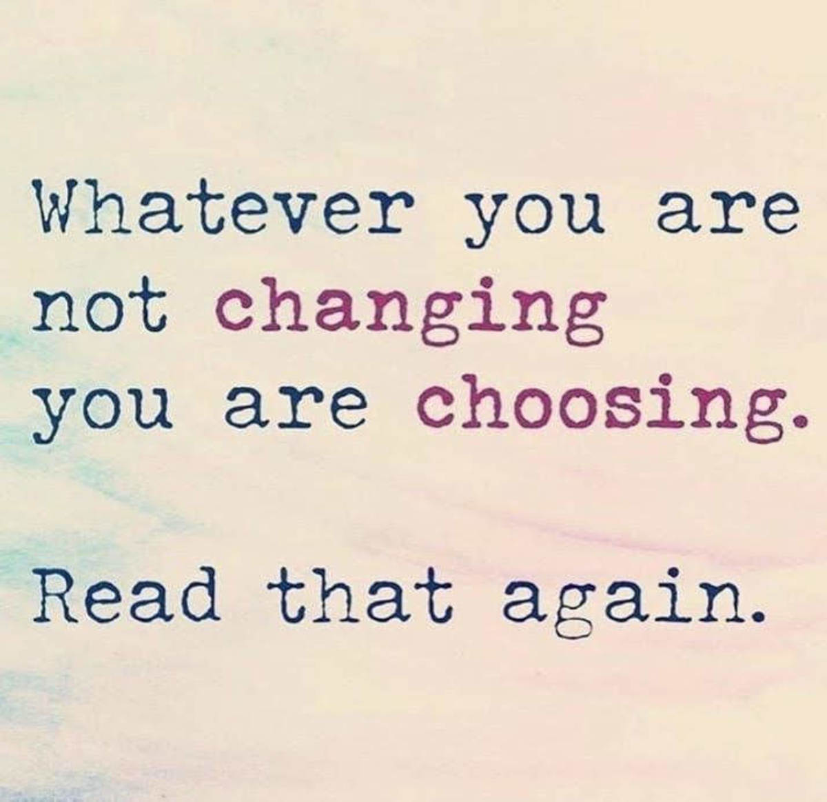 To not change course is to choose the road you are on.