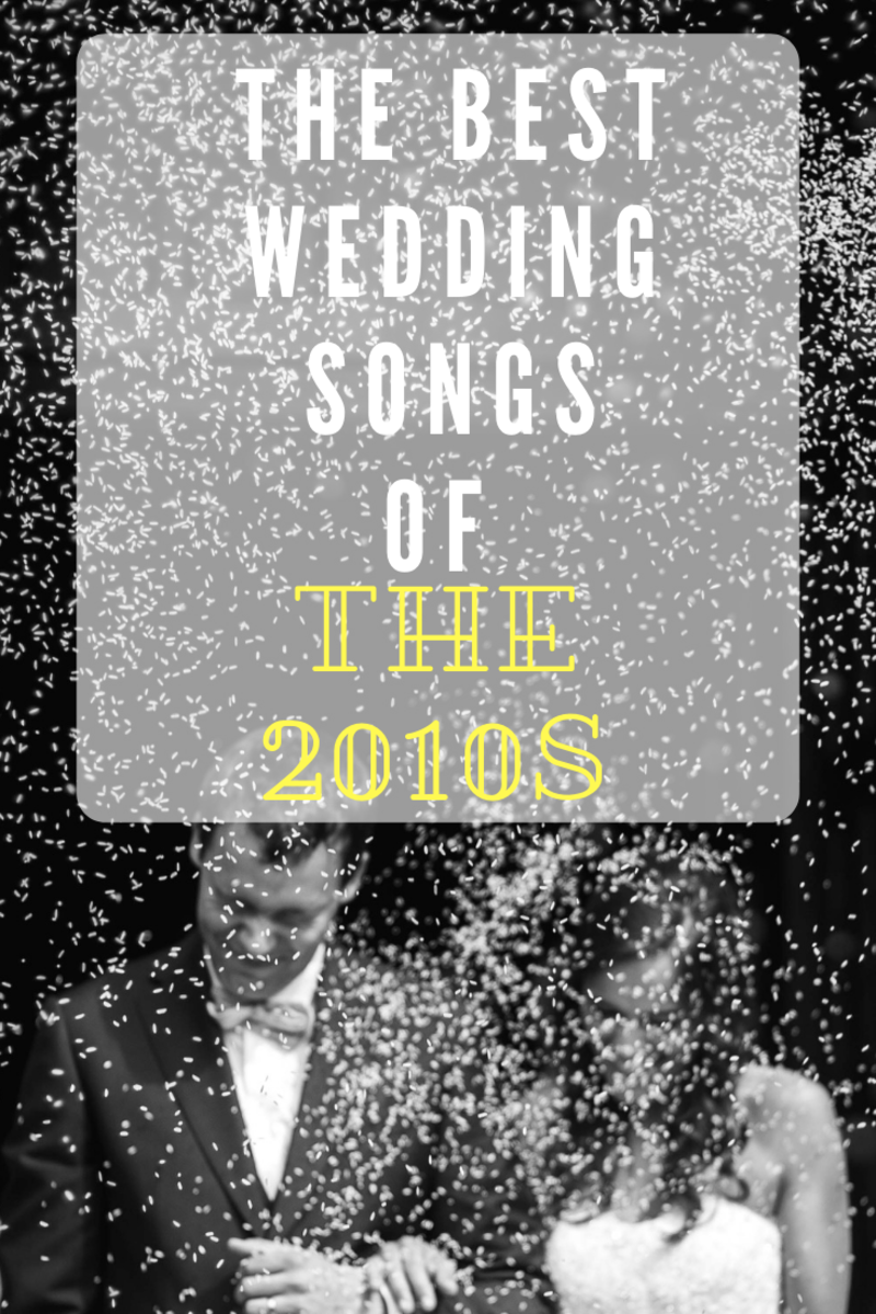 The Best Pop and Dance Wedding Songs of The 2010s