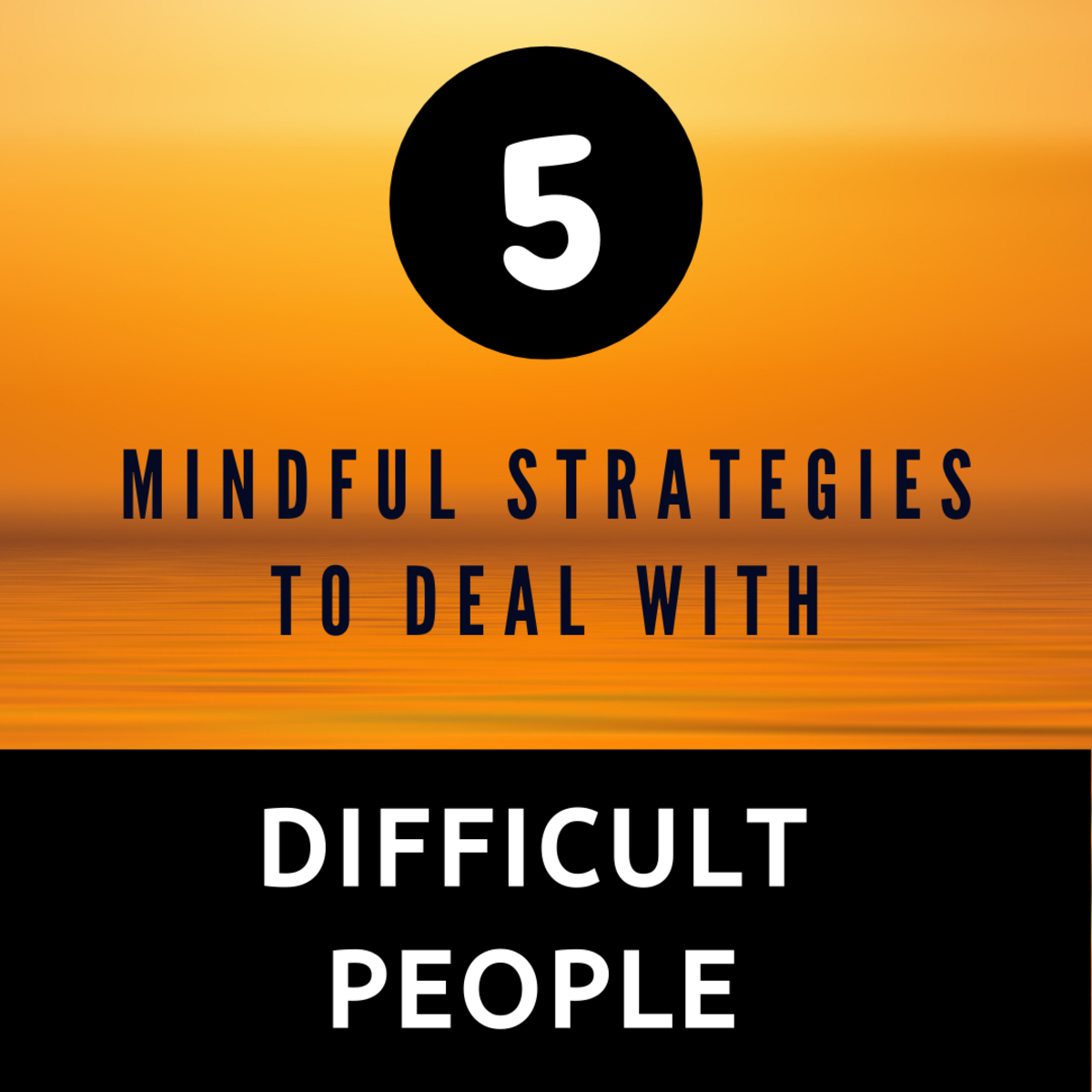 How to deal with difficult people?