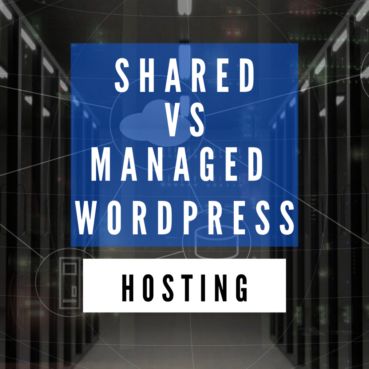 Shared vs Managed Word Press Hosting: Top 7 Key Differences