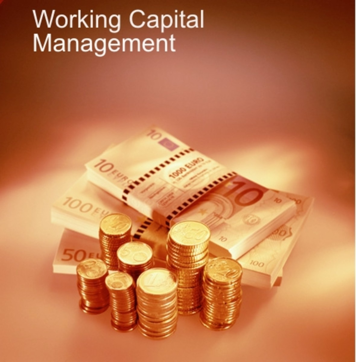 Why should Working Capital be managed efficiently