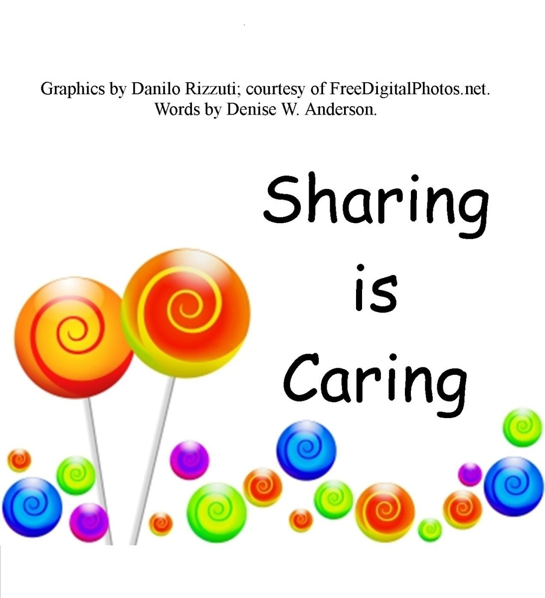 When children learn to care for one another, the are much more likely to share.