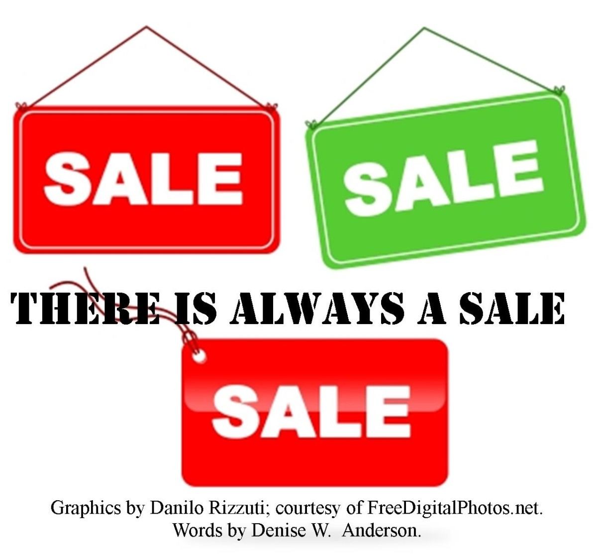 When we realize that there is always a sale, we are able to help our children make wise shopping decisions and avoid marketing traps.