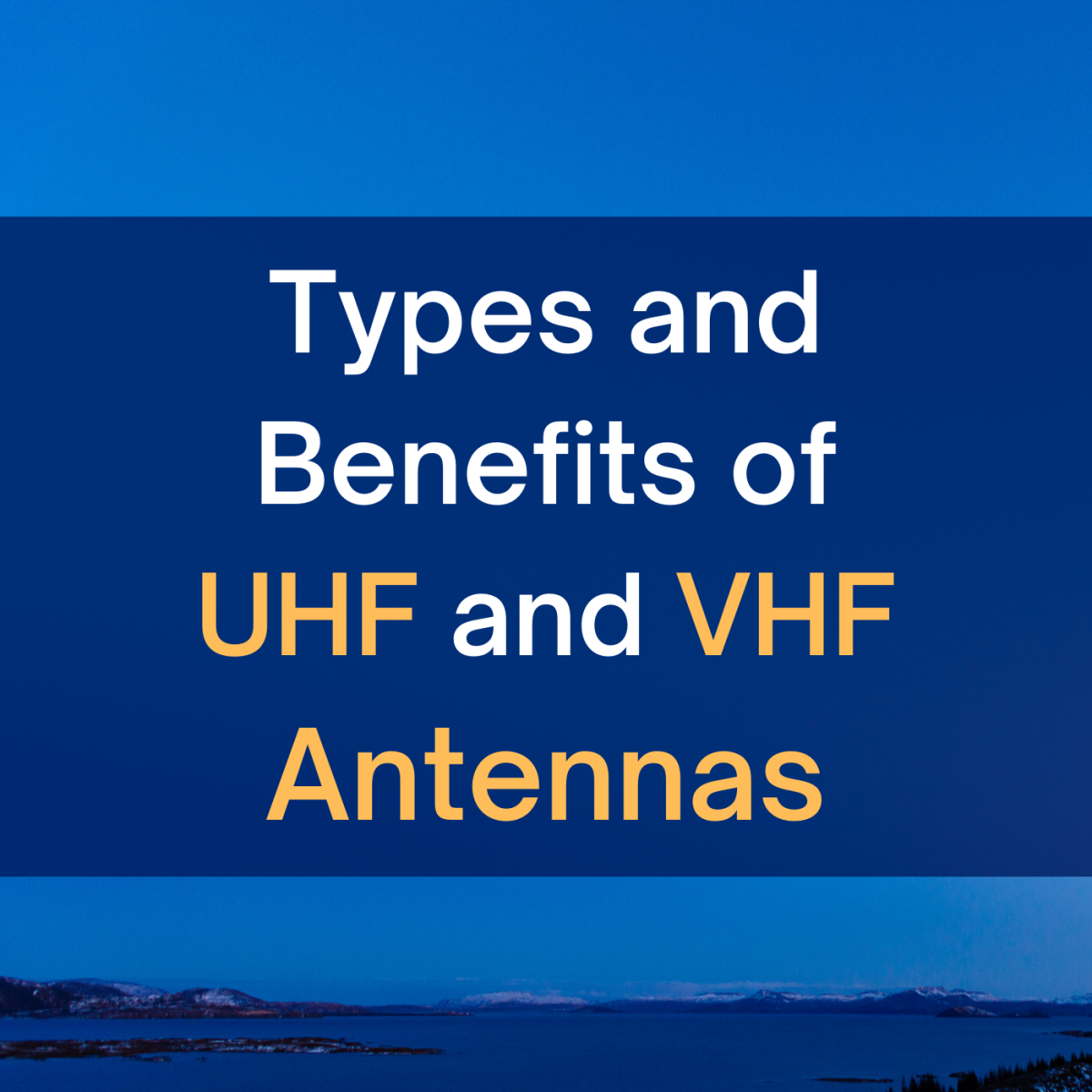 Learn more about UHF and VHF antennas with this guide.