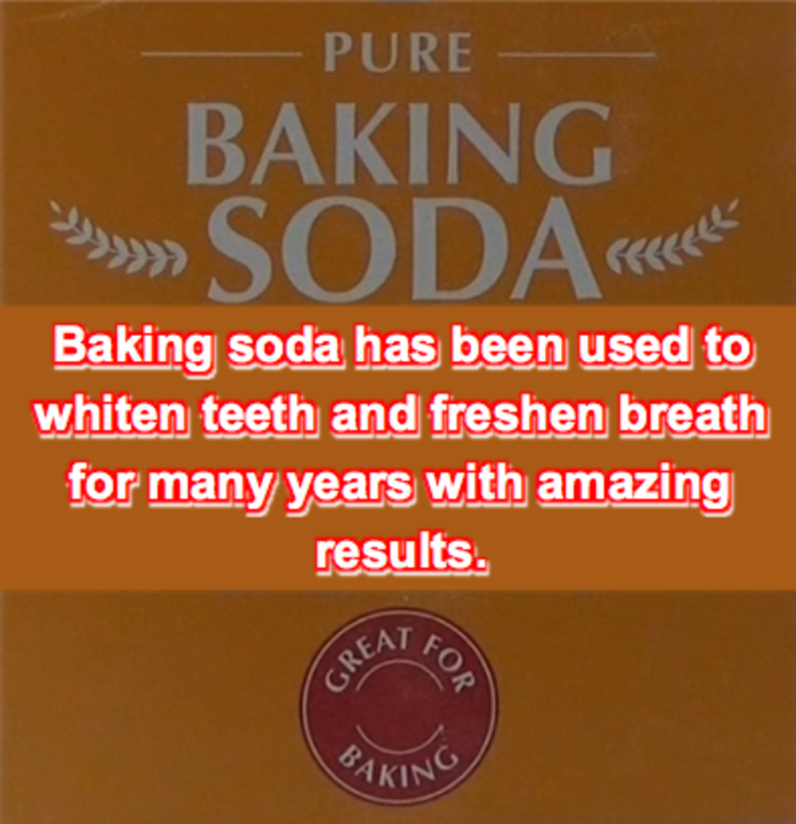 Baking soda has been used to whiten teeth and freshen breath for many years with amazing results.