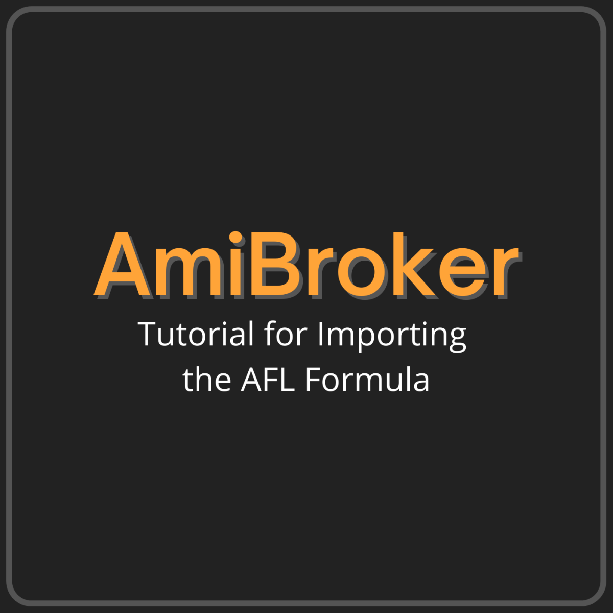 How to Import the AFL Formula in AmiBroker