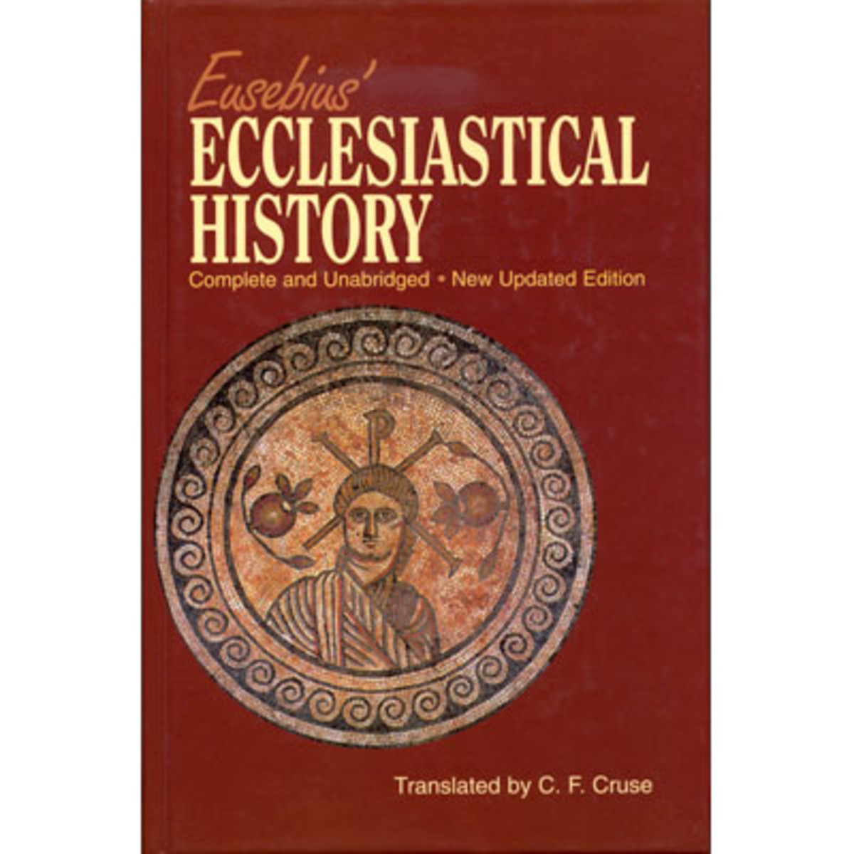 ECCLESIASTICAL HISTORY BY EUSEBIUS IS STILL IN PRINT TODAY