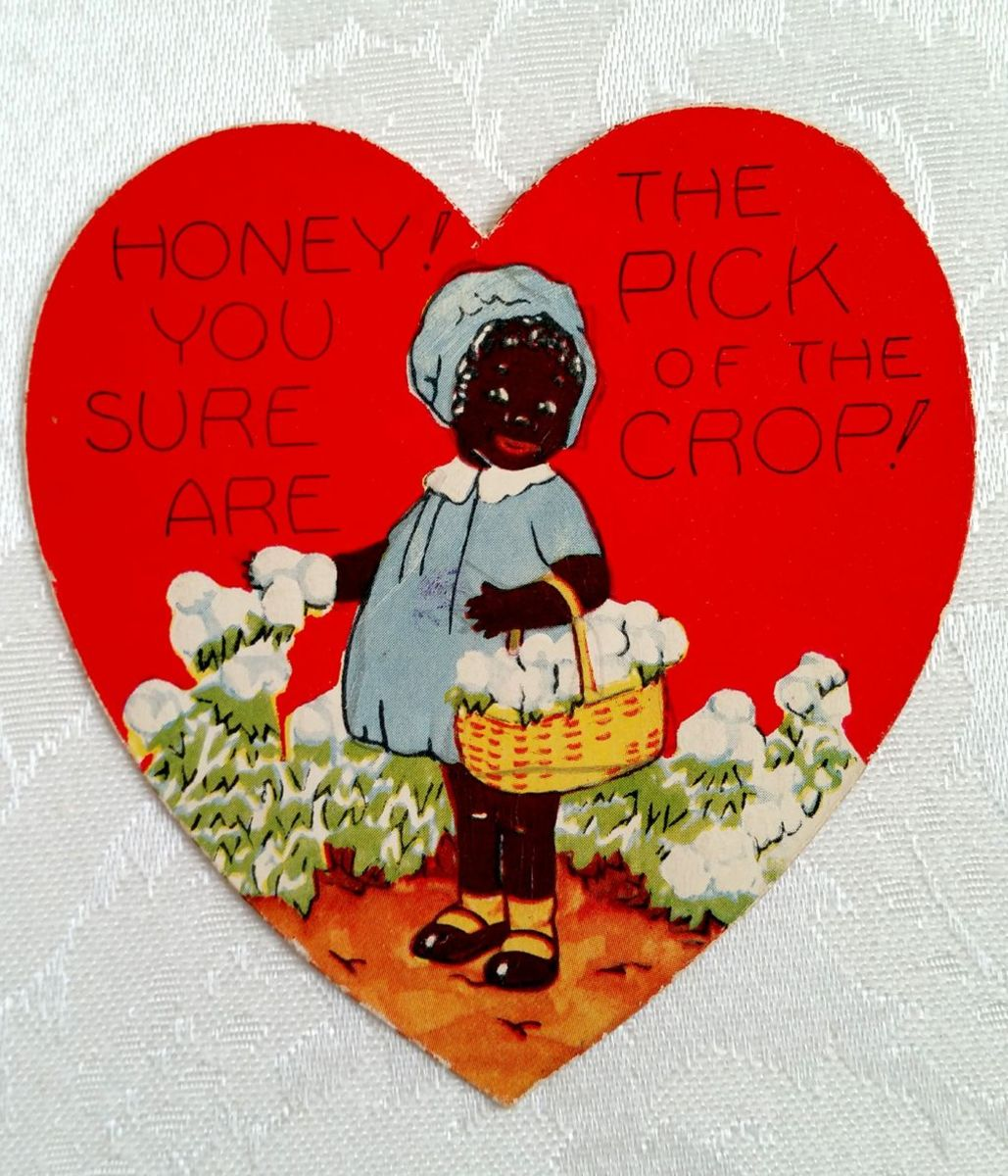 Dated 1935. Cute graphic, but I'm sure the cotton picking theme which harkens back to slavery days make this totally unacceptable.
