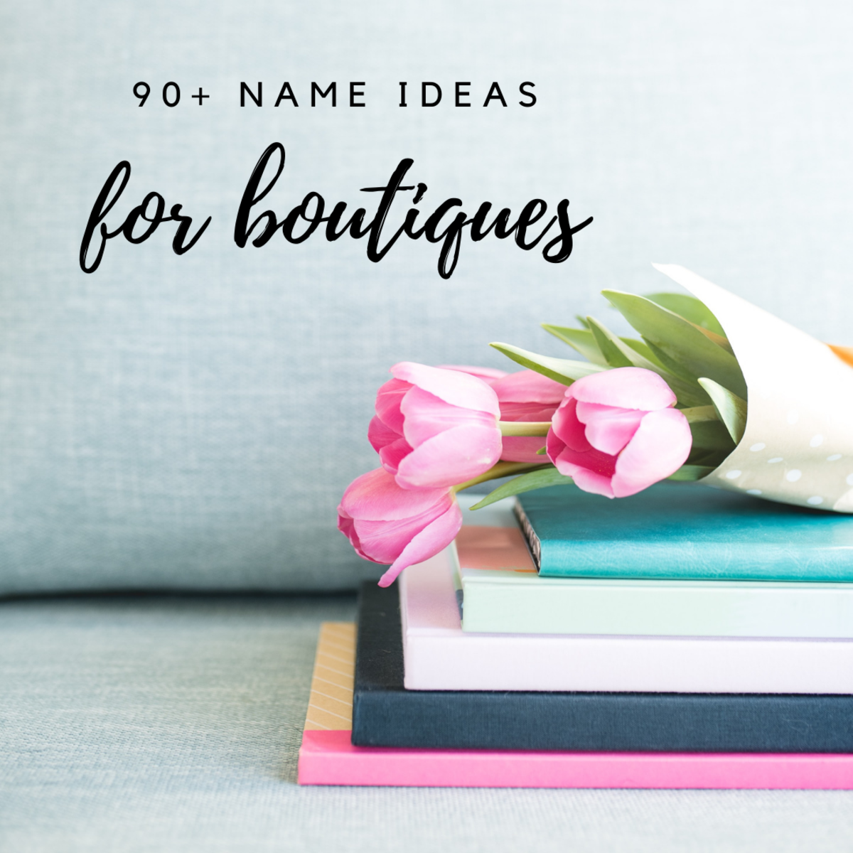 Find the perfect name for your boutique!