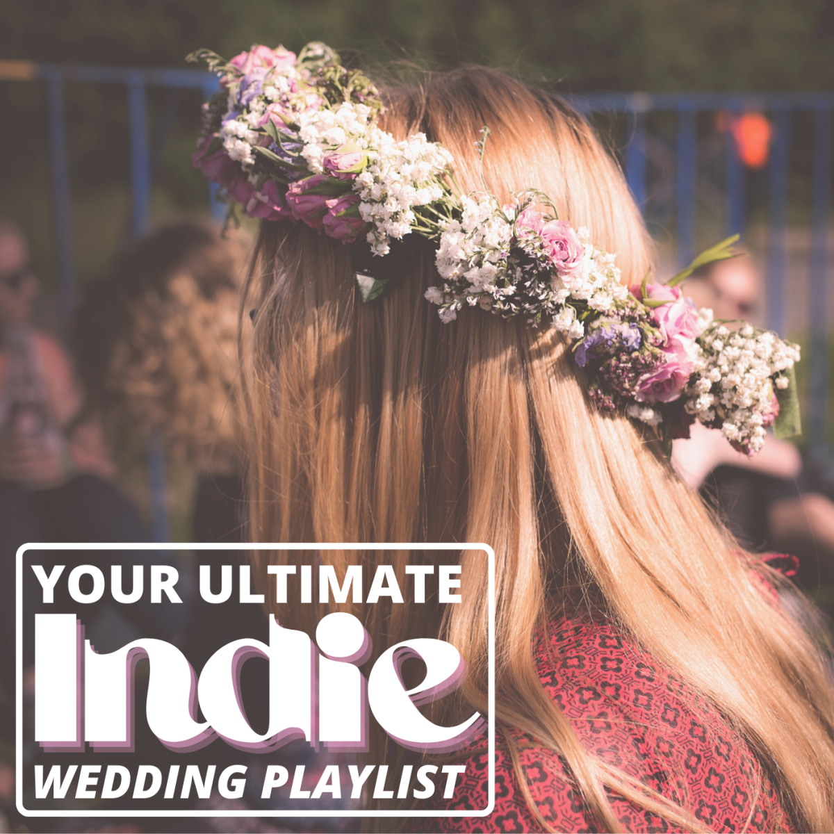 Keep it fun and feisty at your reception with these awesome indie tracks your friends and fam can dance the night away to.