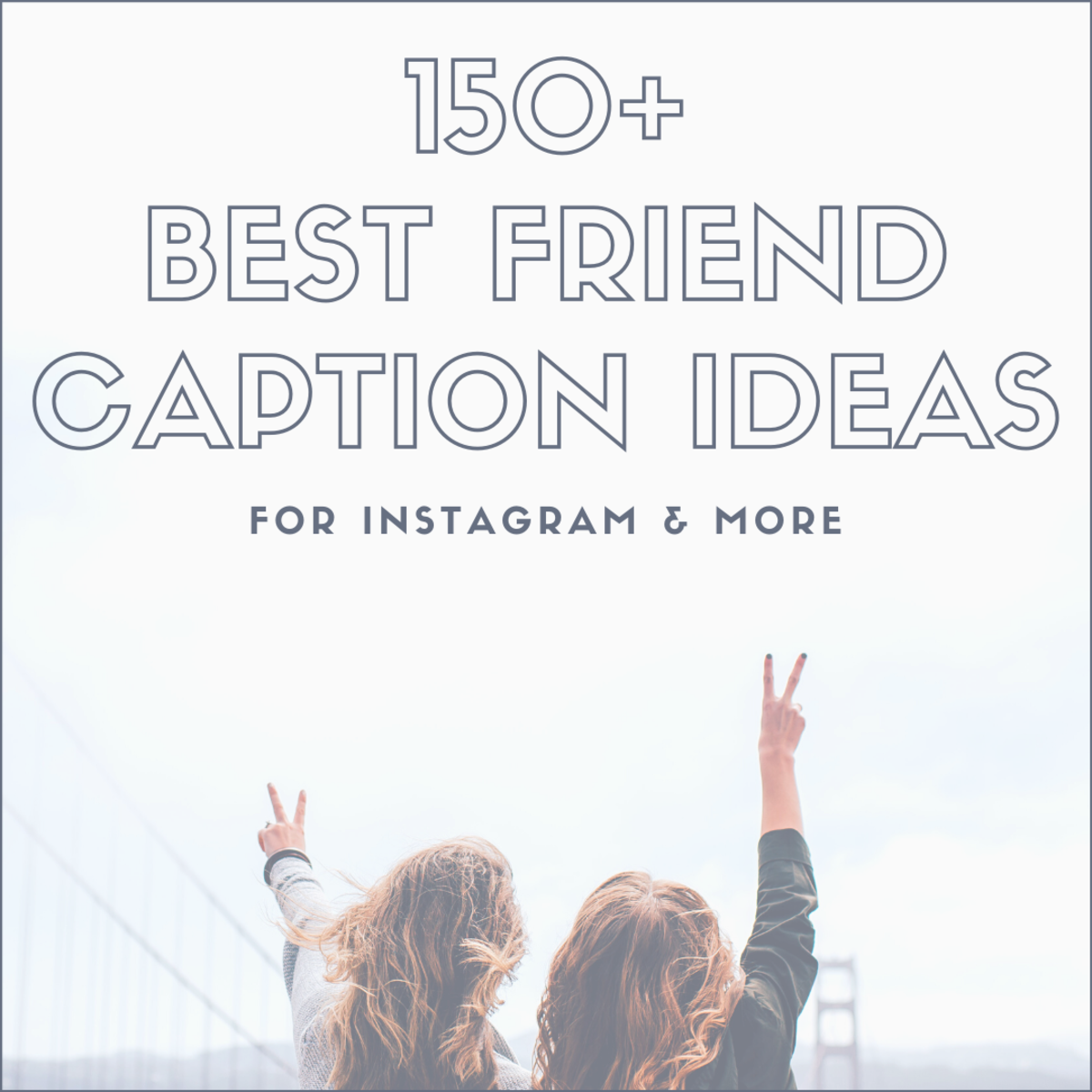 Find just the right captions for selfies with your BFF.