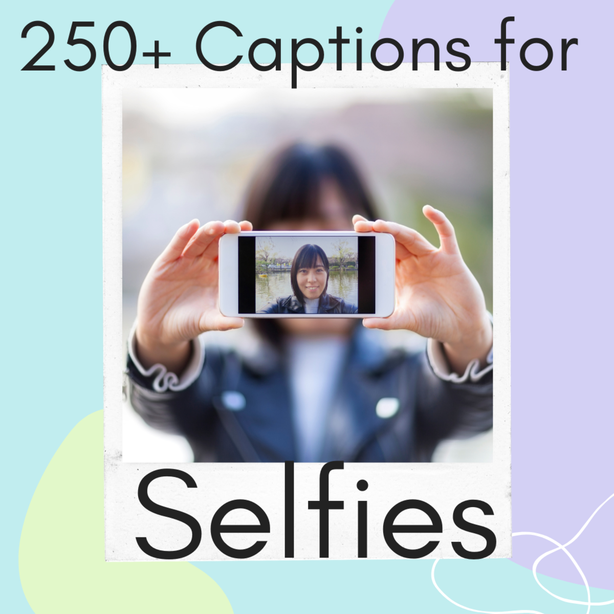 Find just the right caption for your selfie.