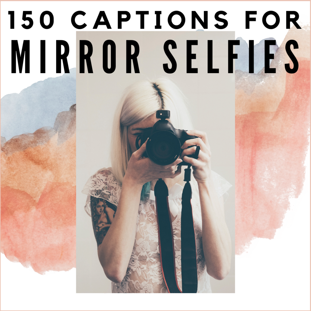 Find just the right caption for your mirror selfie.