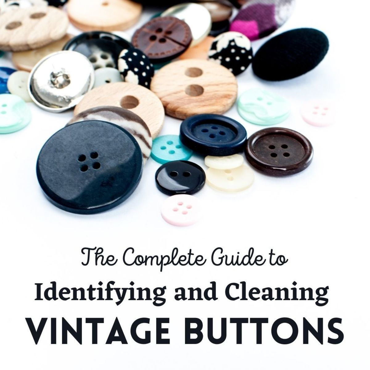 How to identify and clean vintage buttons