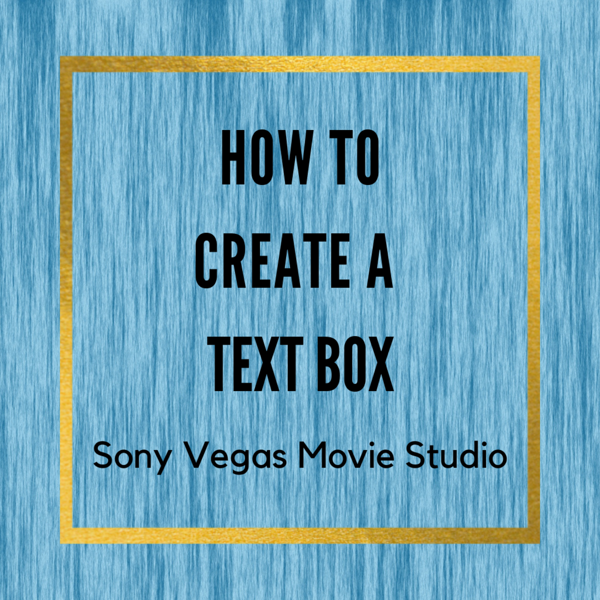 How to Create a Text Box in Sony Vegas Movie Studio