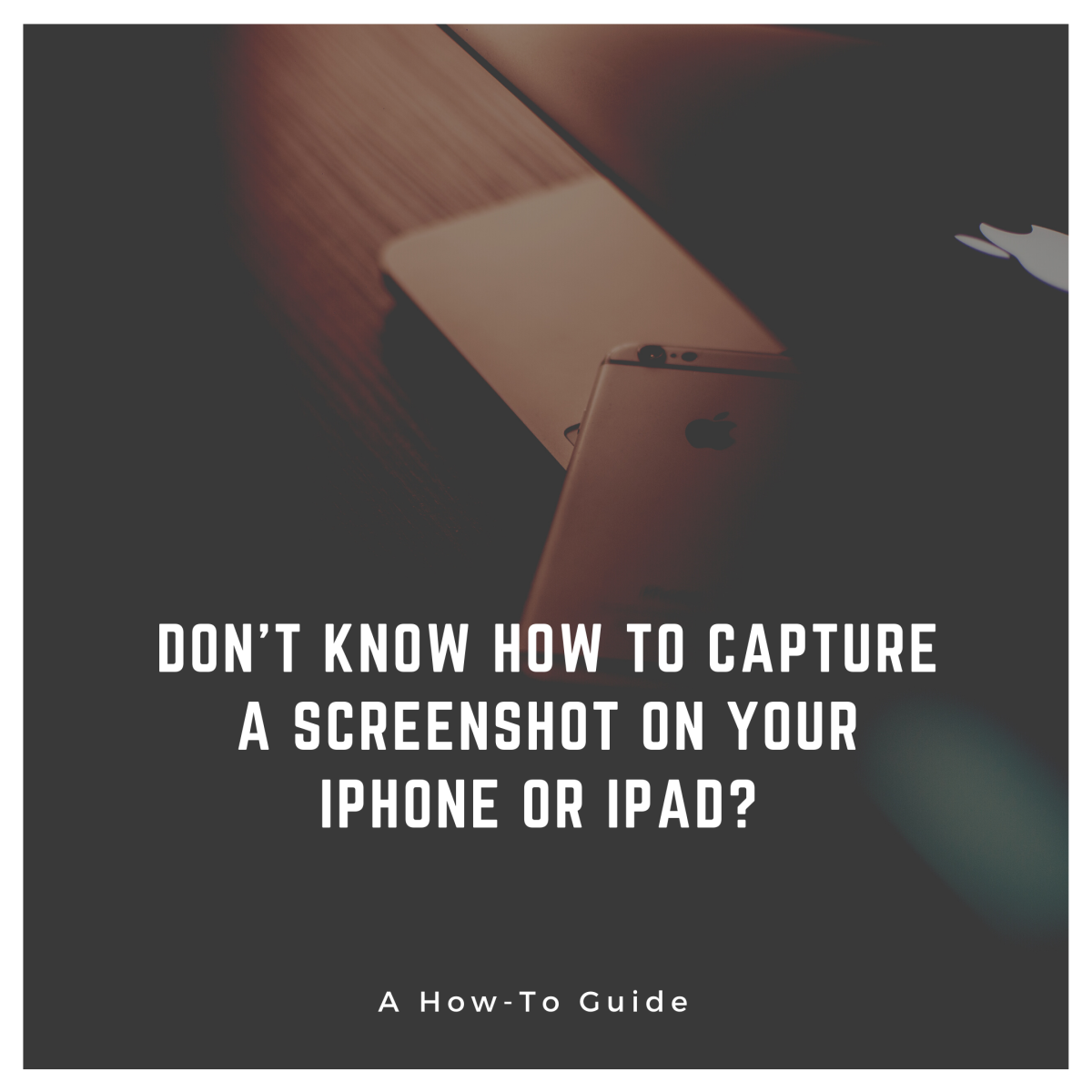 5 Ways to Capture a Screenshot on an Apple iPhone or iPad