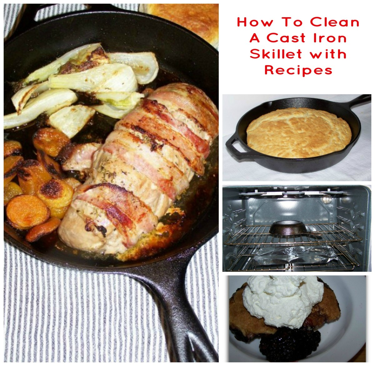 Cast Iron Skillet & Pan Recipes, Blackberry Cobbler and Bacon Wrapped Pork Tenderloin. Clean & Season Cast Iron Skillet.