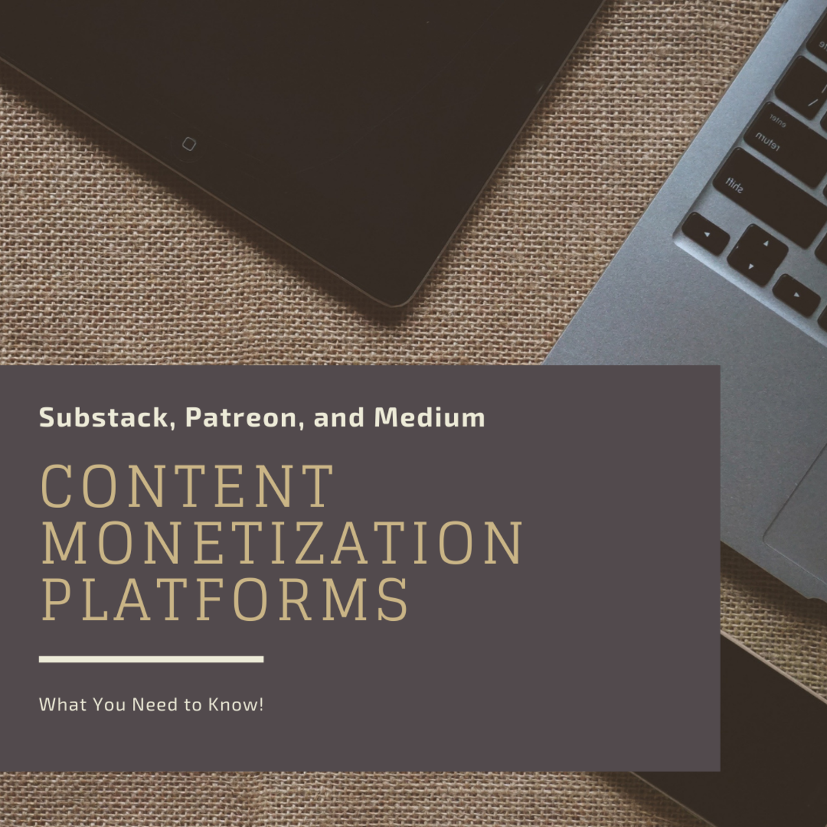 Substack, Patreon, and Medium: What You Need to Know About Content Monetization Platforms