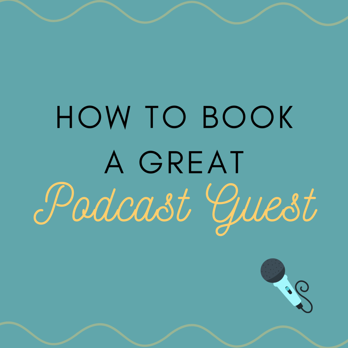 Follow these tips to ensure that your podcast guest is high quality.