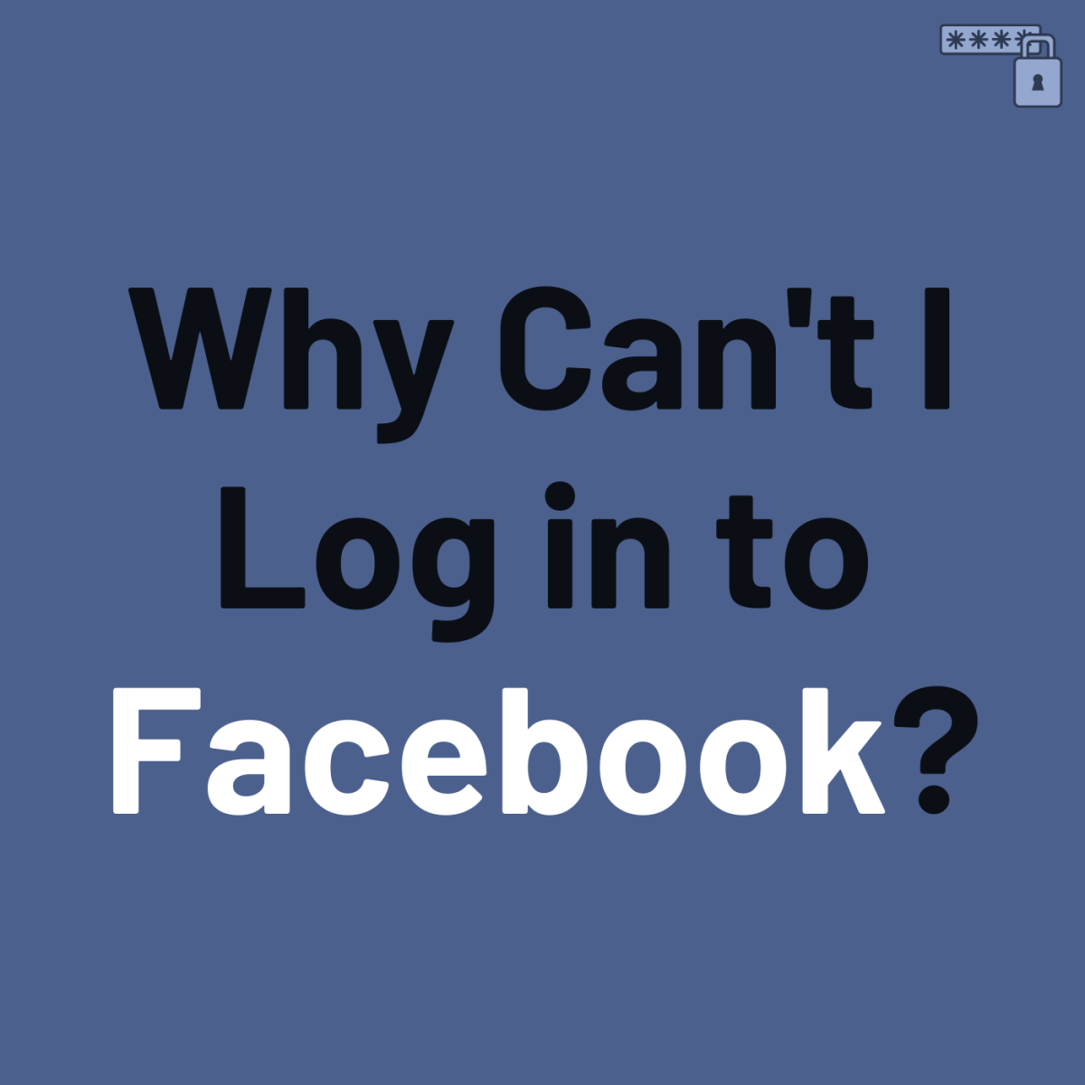 Review some of the reasons while you're unable to log in to Facebook, like using an incorrect email or having a caching problem.