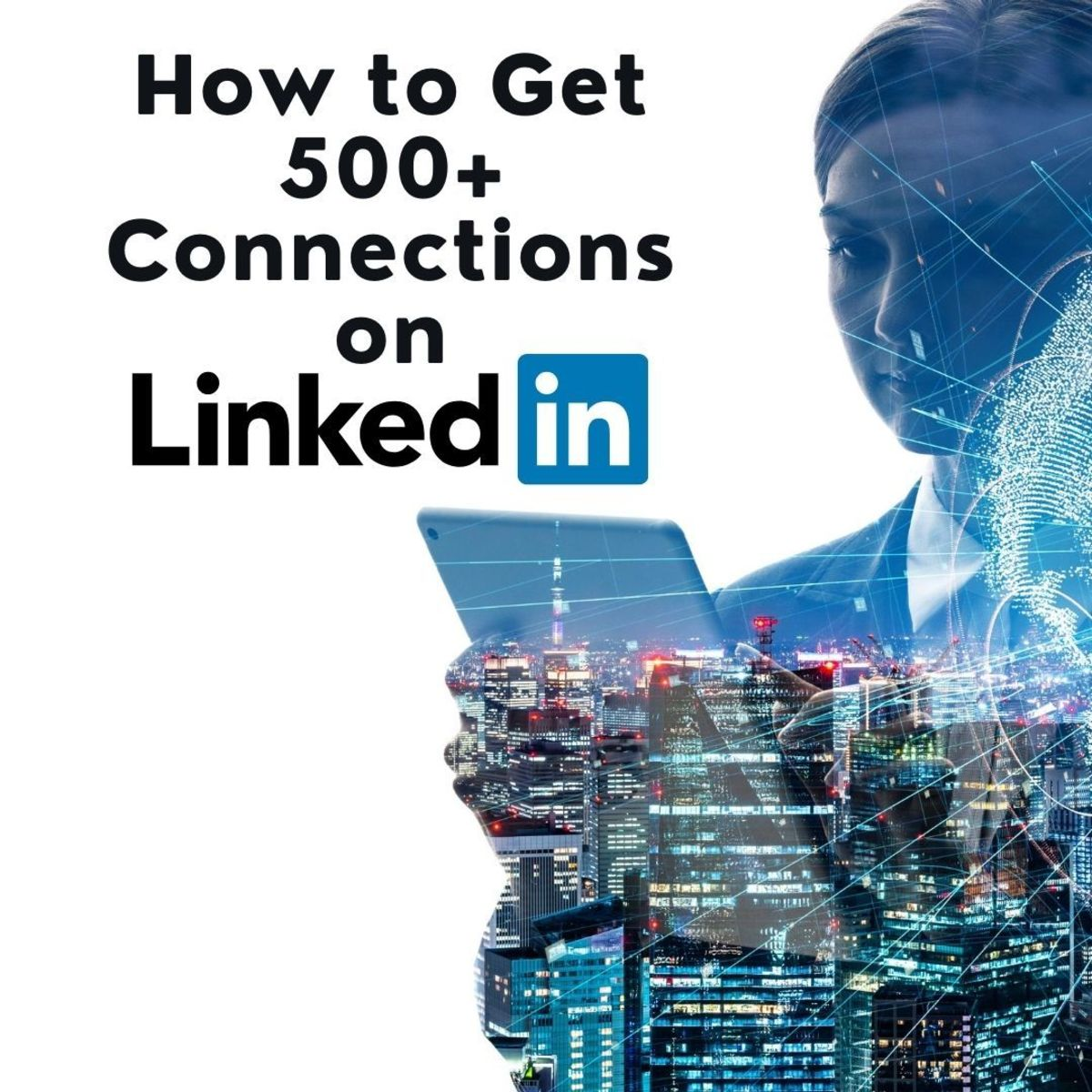 How to get 500+ LinkedIn connections in three weeks