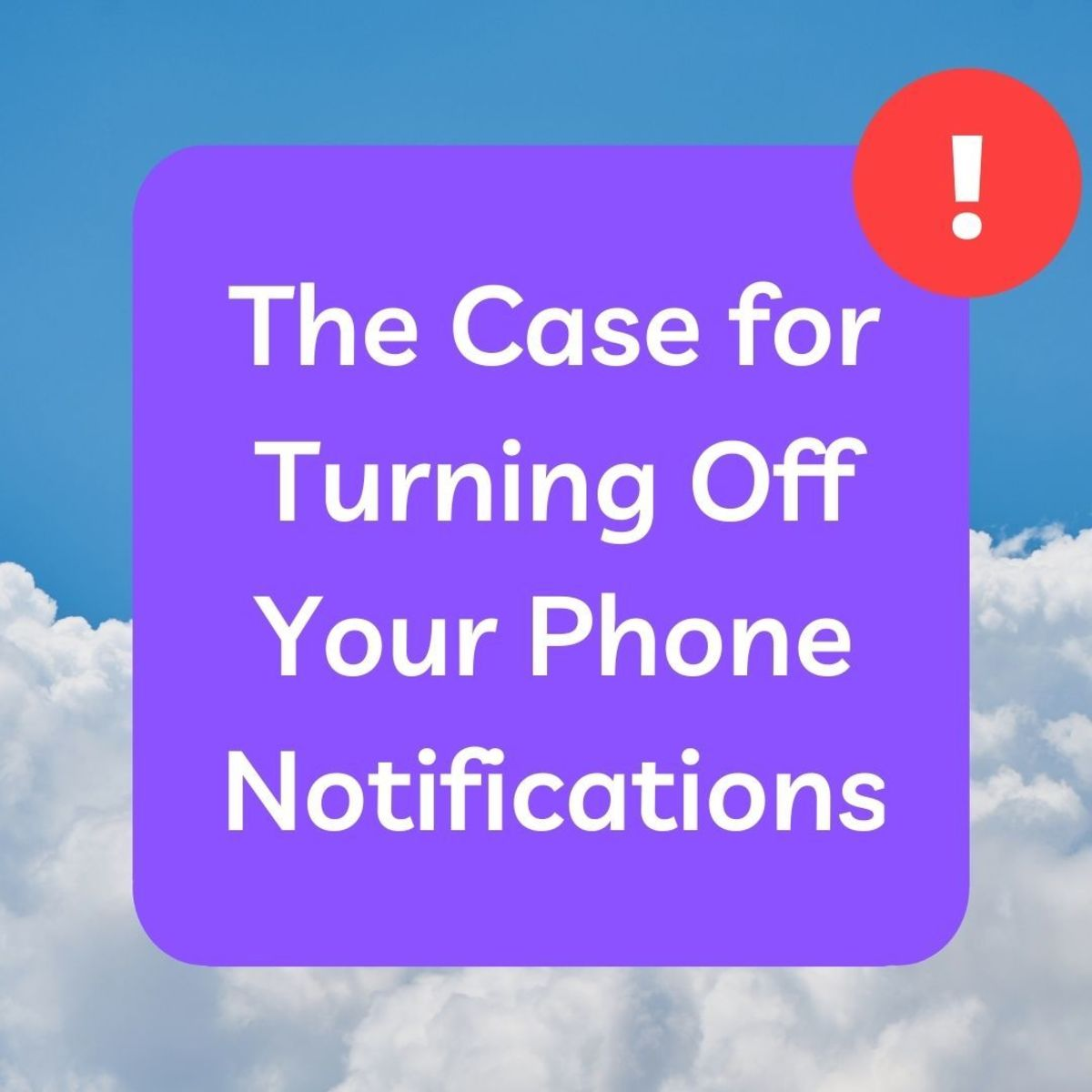 I Turned Off My Phone Notifications and Amazing Things Happened