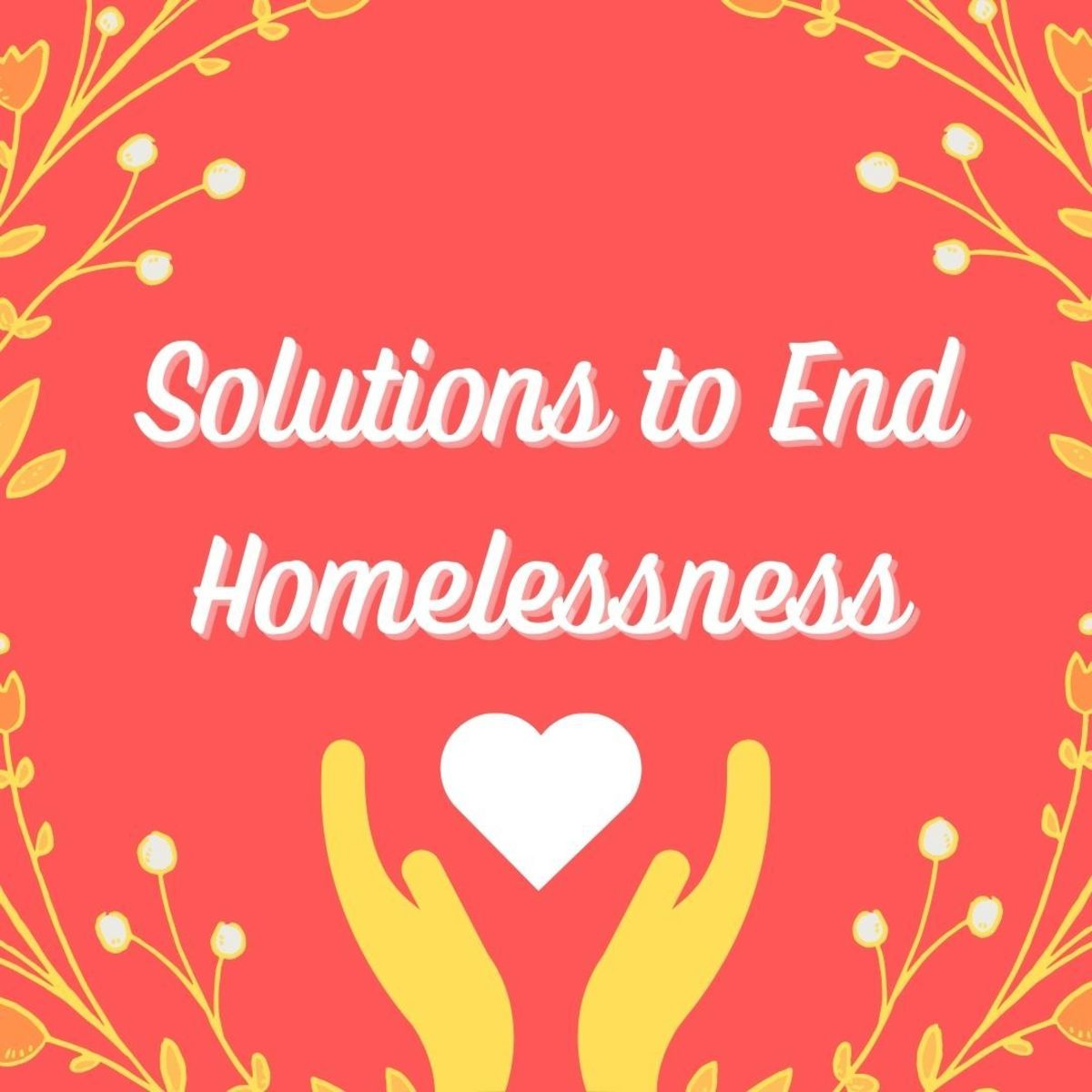 The Homelessness Problem: 6 Causes and Possible Solutions